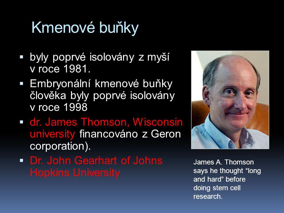 Kmenové buňky  byly poprvé isolovány z myší v roce 1981.  Embryonální kmenové buňky člověka byly poprvé isolovány v roce 1998  dr. James Thomson, W