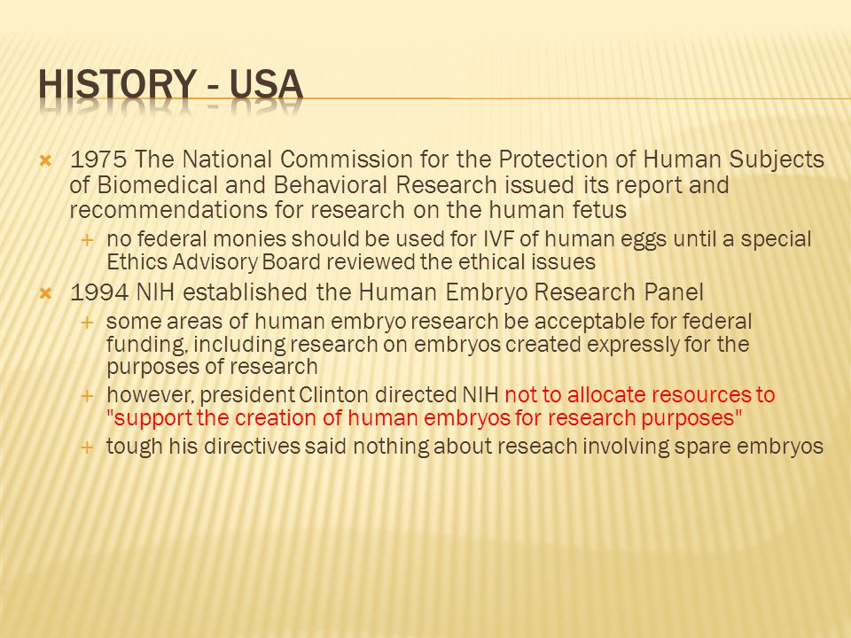  1994  Congress stopped the enterprise dead in its tracks by enacting an amendment to the omnibus appropriations bills that prohibited NIH from using federal funds for any and all research on human embryos.