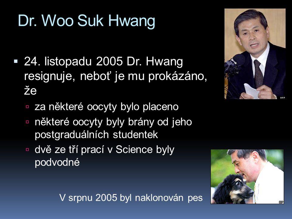 Dr. Woo Suk Hwang  24. listopadu 2005 Dr.