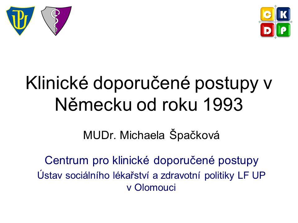 Klinické doporučené postupy v Německu od roku 1993 MUDr.