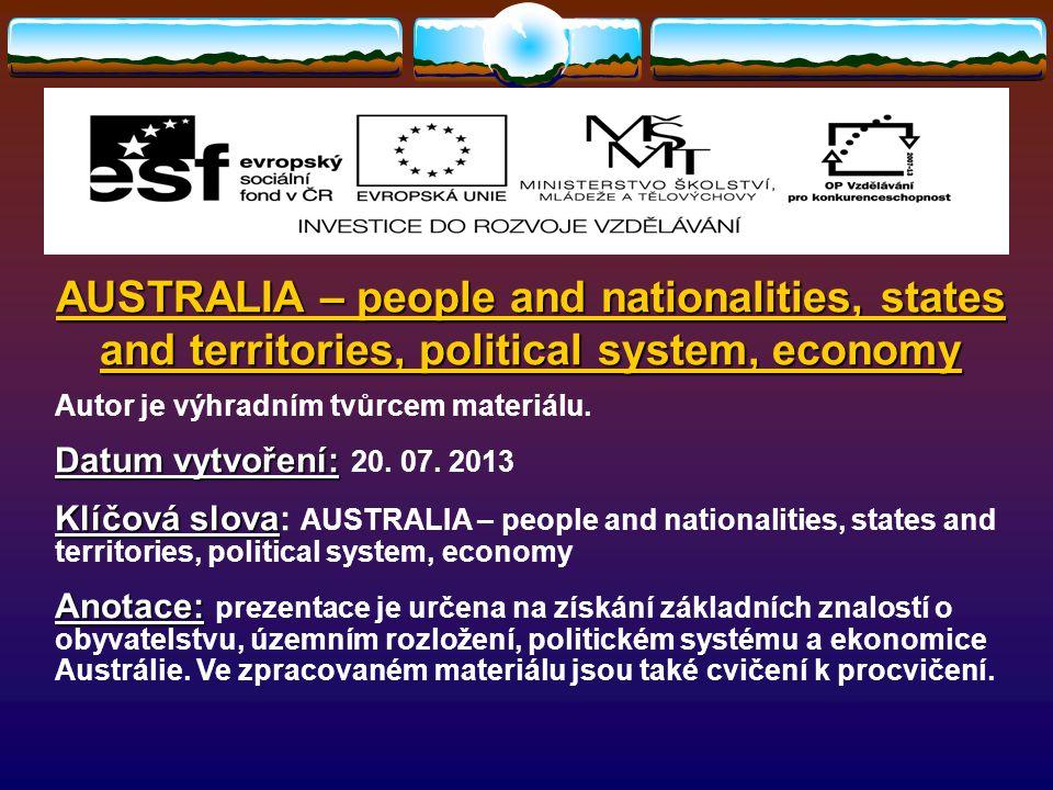 AUSTRALIA – people and nationalities, states and territories, political system, economy Autor je výhradním tvůrcem materiálu.