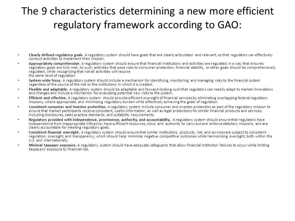 The 9 characteristics determining a new more efficient regulatory framework according to GAO: Clearly defined regulatory goals.