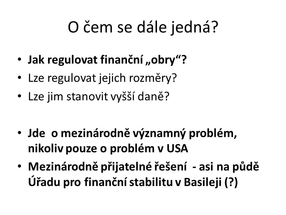 """O čem se dále jedná. Jak regulovat finanční """"obry ."""