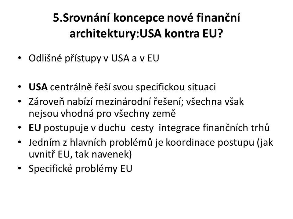 5.Srovnání koncepce nové finanční architektury:USA kontra EU.