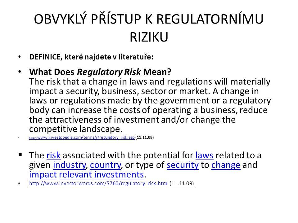 OBVYKLÝ PŘÍSTUP K REGULATORNÍMU RIZIKU DEFINICE, které najdete v literatuře: What Does Regulatory Risk Mean.