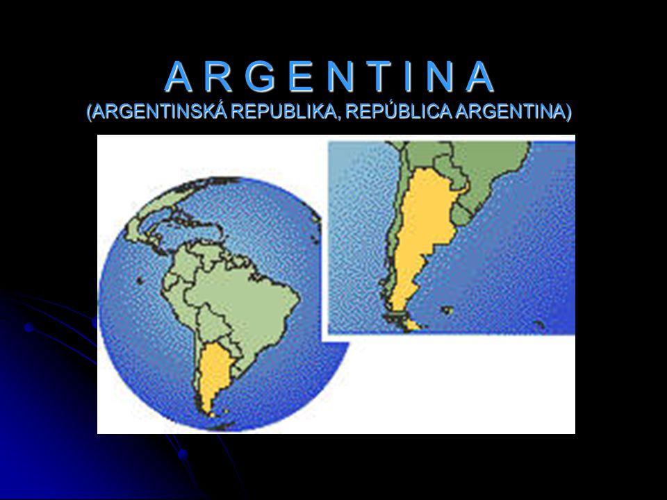 A R G E N T I N A (ARGENTINSKÁ REPUBLIKA, REPÚBLICA ARGENTINA)