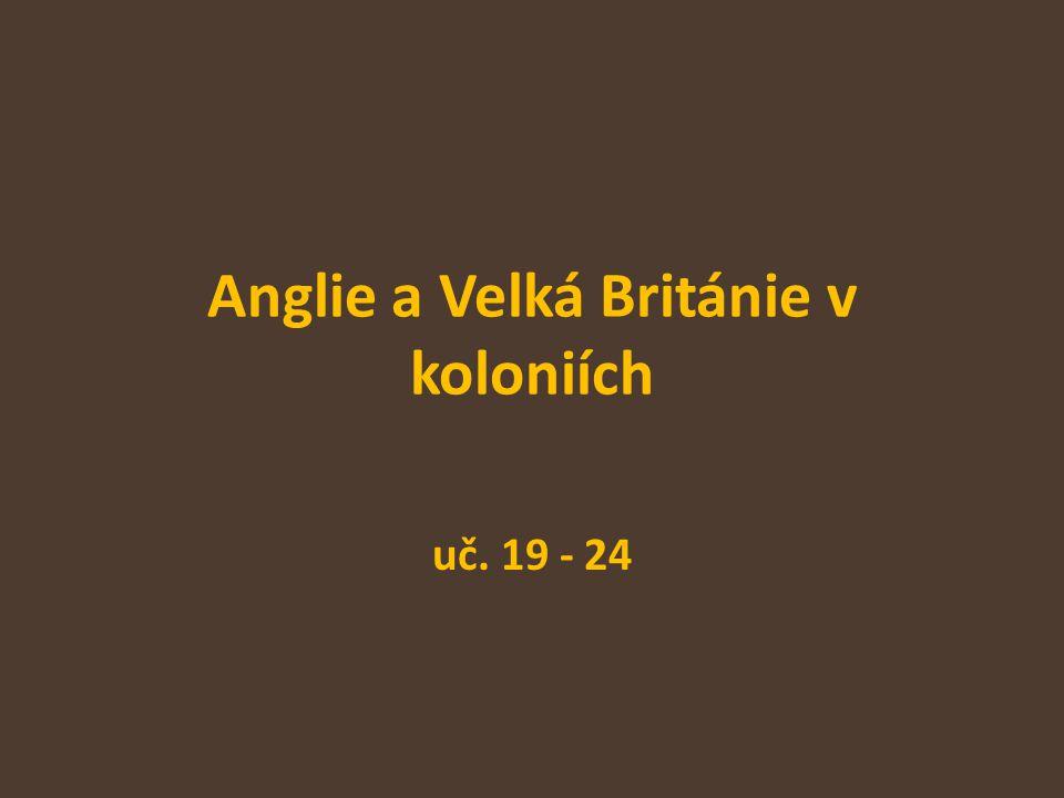 Anglie a Velká Británie v koloniích uč. 19 - 24