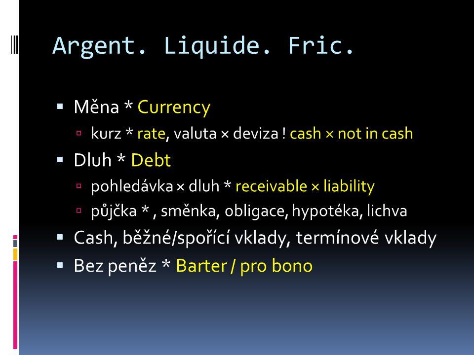 Jak vznikají peníze?  Rozmnožováním * Multiplication