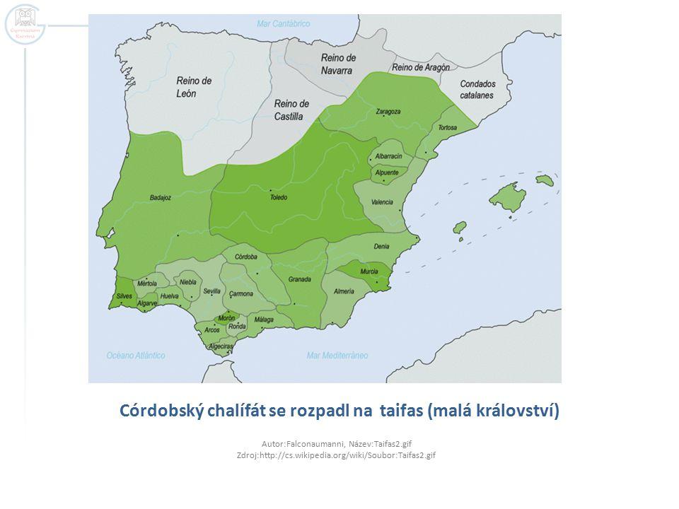 Córdobský chalífát se rozpadl na taifas (malá království) Autor:Falconaumanni, Název:Taifas2.gif Zdroj:http://cs.wikipedia.org/wiki/Soubor:Taifas2.gif