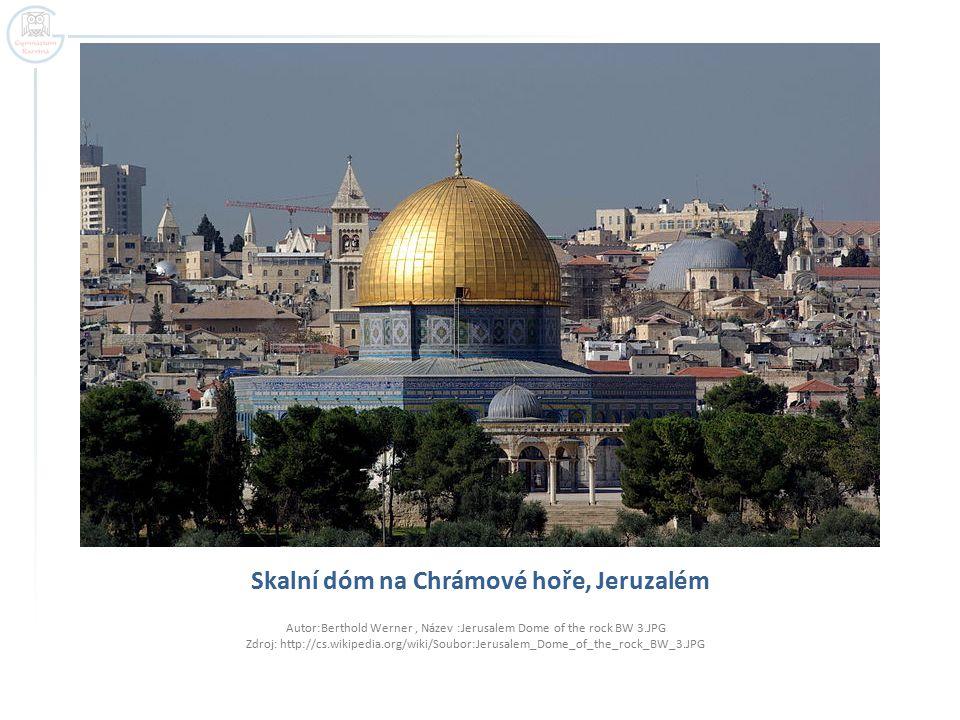 Skalní dóm na Chrámové hoře, Jeruzalém Autor:Berthold Werner, Název :Jerusalem Dome of the rock BW 3.JPG Zdroj: http://cs.wikipedia.org/wiki/Soubor:Jerusalem_Dome_of_the_rock_BW_3.JPG