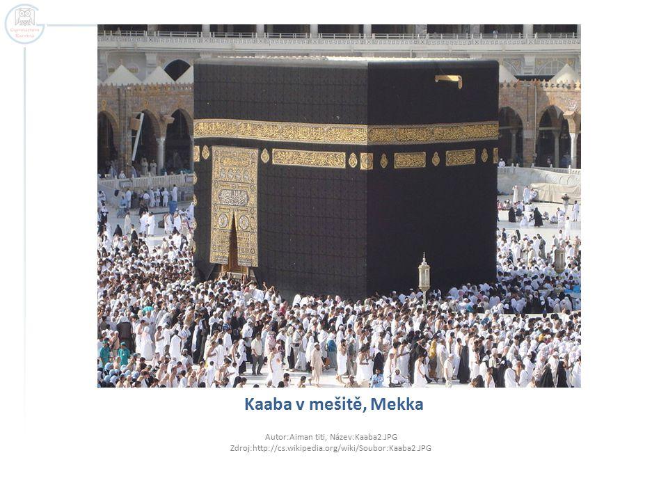 Kaaba v mešitě, Mekka Autor:Aiman titi, Název:Kaaba2.JPG Zdroj:http://cs.wikipedia.org/wiki/Soubor:Kaaba2.JPG
