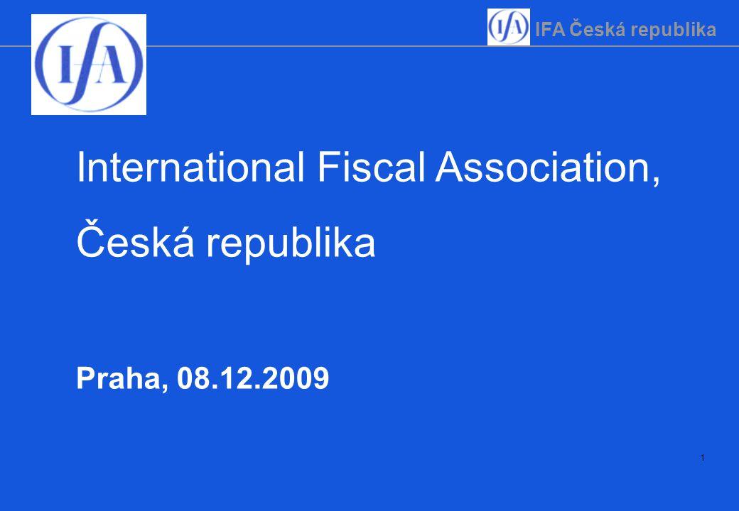 IFA Česká republika 1 International Fiscal Association, Česká republika Praha, 08.12.2009