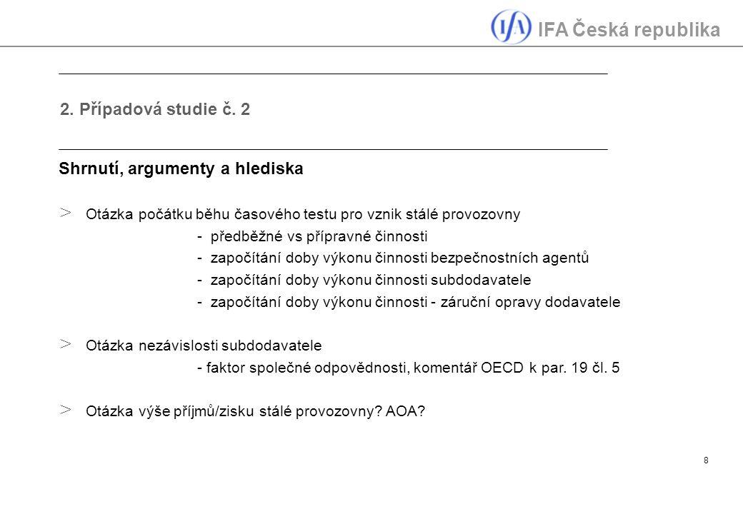 IFA Česká republika 8 2. Případová studie č. 2 Shrnutí, argumenty a hlediska > Otázka počátku běhu časového testu pro vznik stálé provozovny - předběž