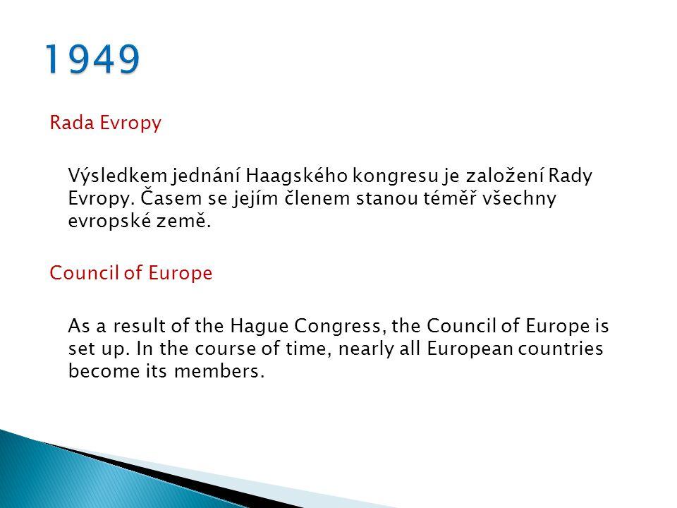Rada Evropy Výsledkem jednání Haagského kongresu je založení Rady Evropy.