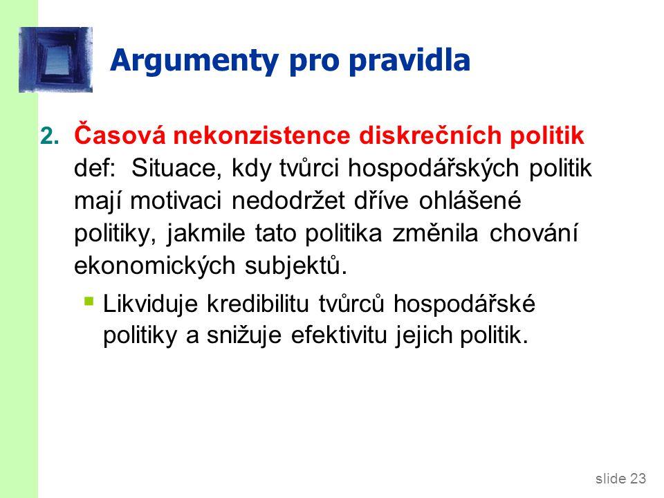 slide 23 Argumenty pro pravidla 2.