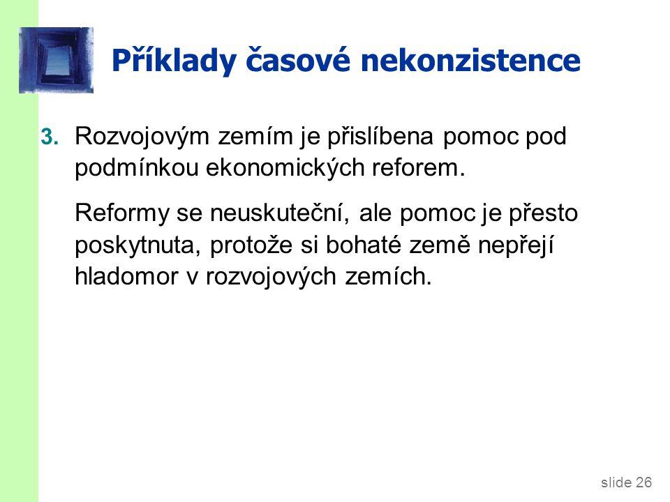 slide 26 Příklady časové nekonzistence 3.