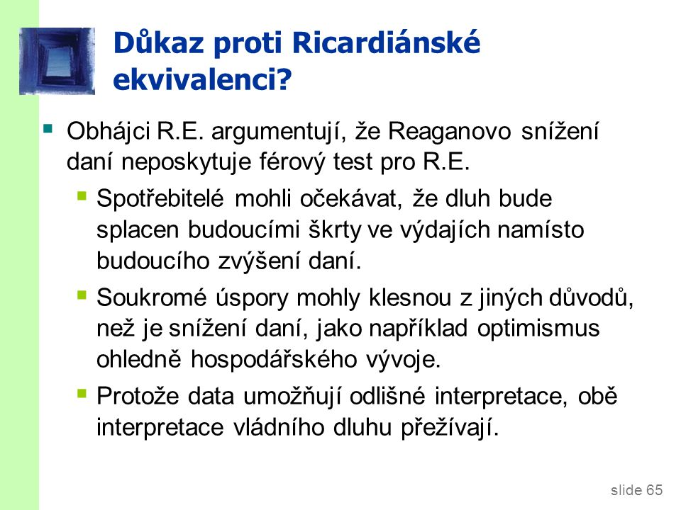 slide 65 Důkaz proti Ricardiánské ekvivalenci. Obhájci R.E.