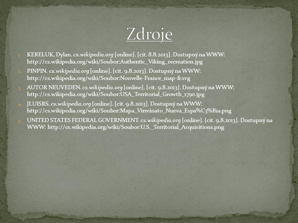 1. KERELUK, Dylan. cs.wikipedia.org [online]. [cit. 8.8.2013]. Dostupný na WWW: http://cs.wikipedia.org/wiki/Soubor:Authentic_Viking_recreation.jpg 2.