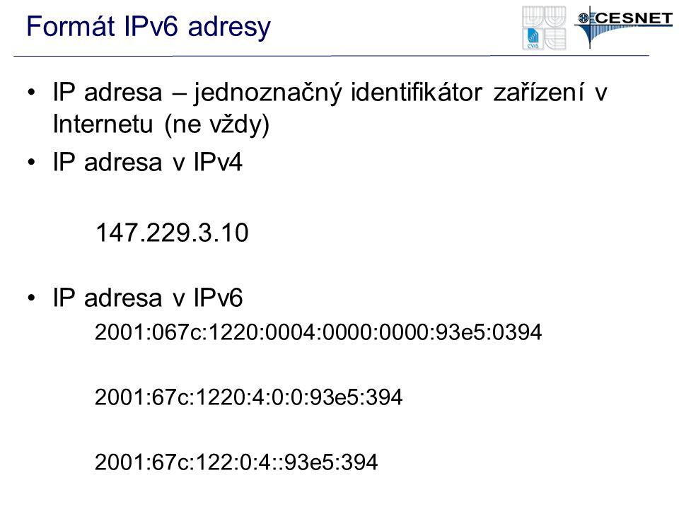 Formát IPv6 adresy IP adresa – jednoznačný identifikátor zařízení v Internetu (ne vždy) IP adresa v IPv4 147.229.3.10 IP adresa v IPv6 2001:067c:1220: