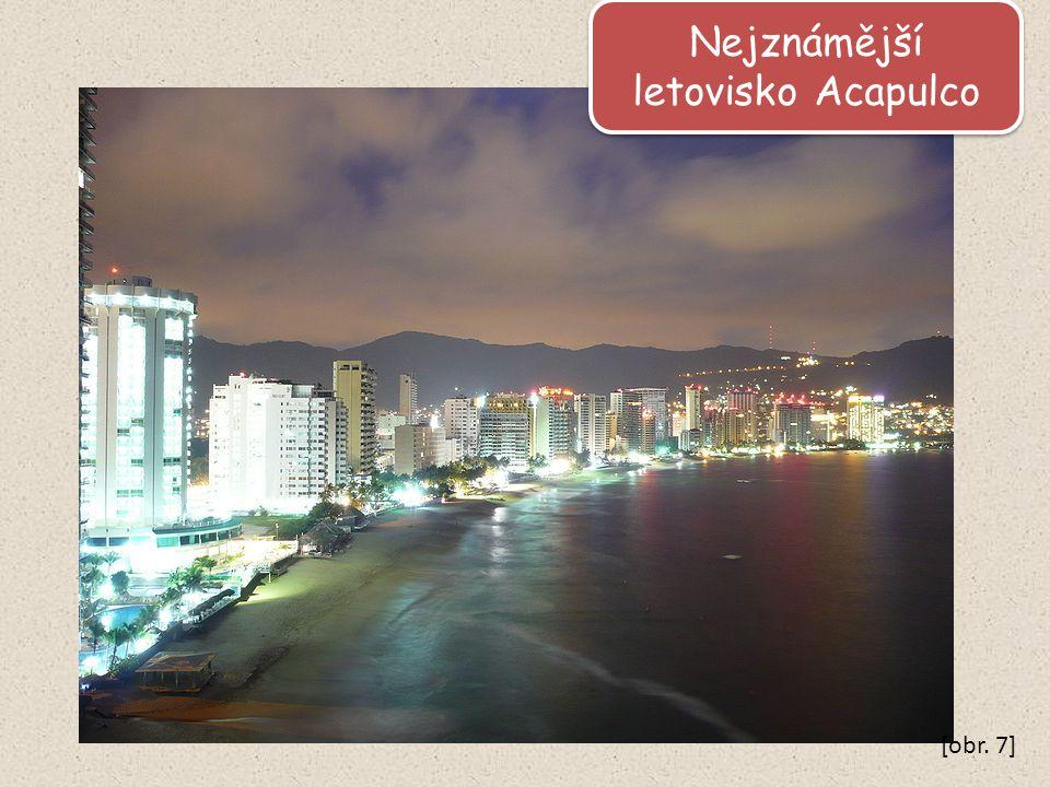 Nejznámější letovisko Acapulco [obr. 7]