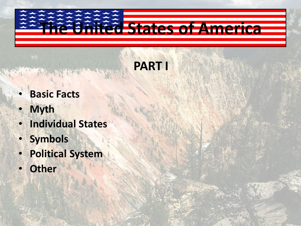 The United States of America What basic facts do you know about the US.