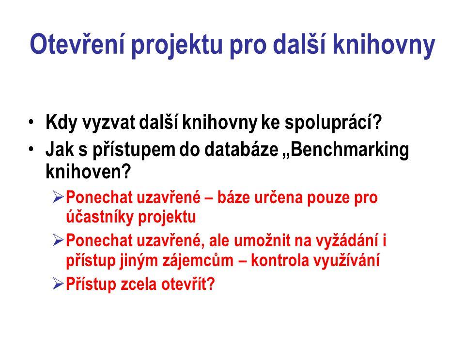 """Otevření projektu pro další knihovny Kdy vyzvat další knihovny ke spoluprácí? Jak s přístupem do databáze """"Benchmarking knihoven?  Ponechat uzavřené"""