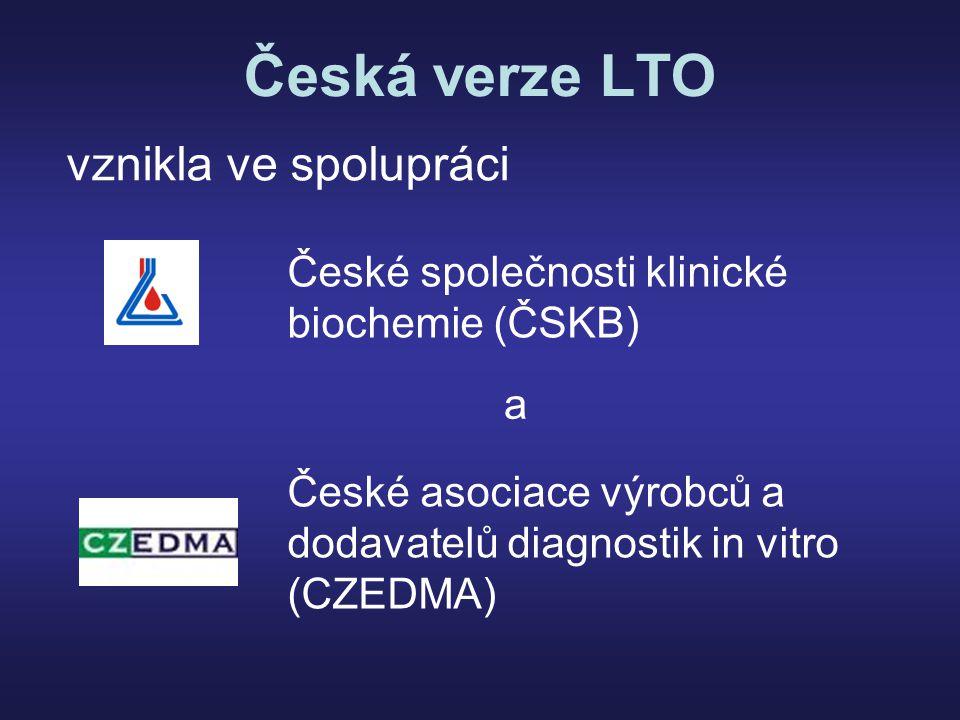 Česká verze LTO České společnosti klinické biochemie (ČSKB) České asociace výrobců a dodavatelů diagnostik in vitro (CZEDMA) vznikla ve spolupráci a