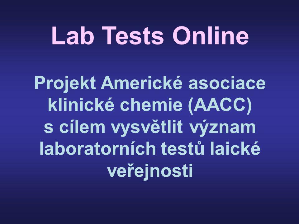 Projekt Americké asociace klinické chemie (AACC) s cílem vysvětlit význam laboratorních testů laické veřejnosti Lab Tests Online