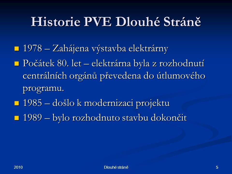 2010 4Dlouhé stráně 4 Přečerpávací vodní elektrárna Dlouhé Stráně Přečerpávací vodní elektrárna Dlouhé Stráně se řadí mezi 7 největších divů České rep