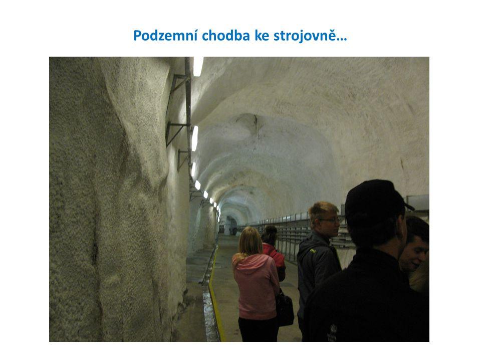 Podzemní chodba ke strojovně…