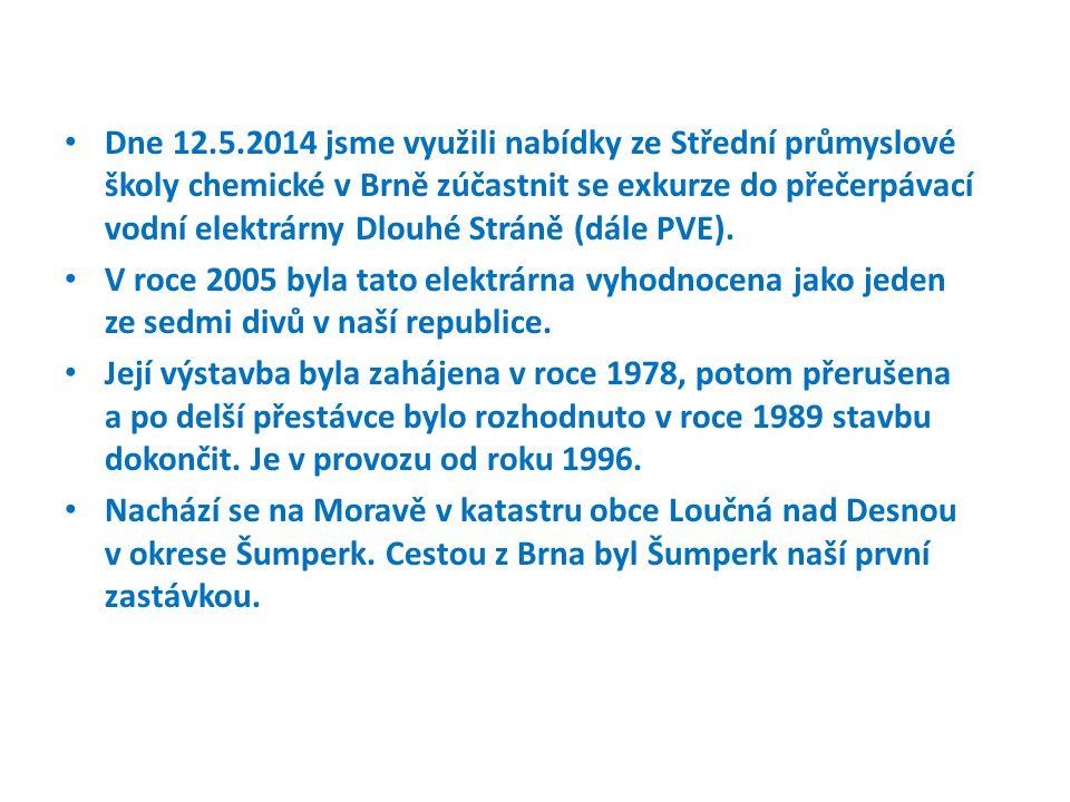 Dne 12.5.2014 jsme využili nabídky ze Střední průmyslové školy chemické v Brně zúčastnit se exkurze do přečerpávací vodní elektrárny Dlouhé Stráně (dá