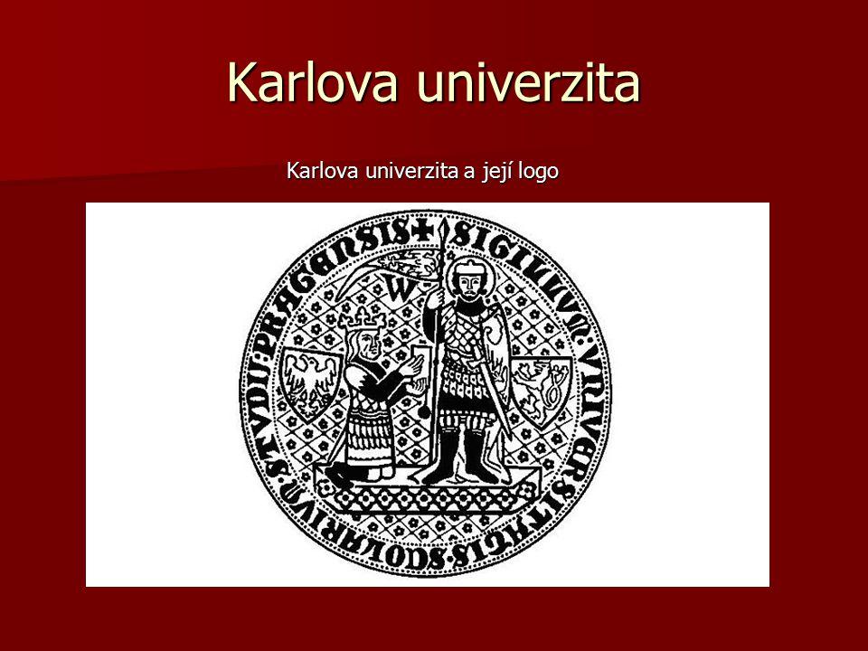 Karlova univerzita Karlova univerzita a její logo Karlova univerzita a její logo