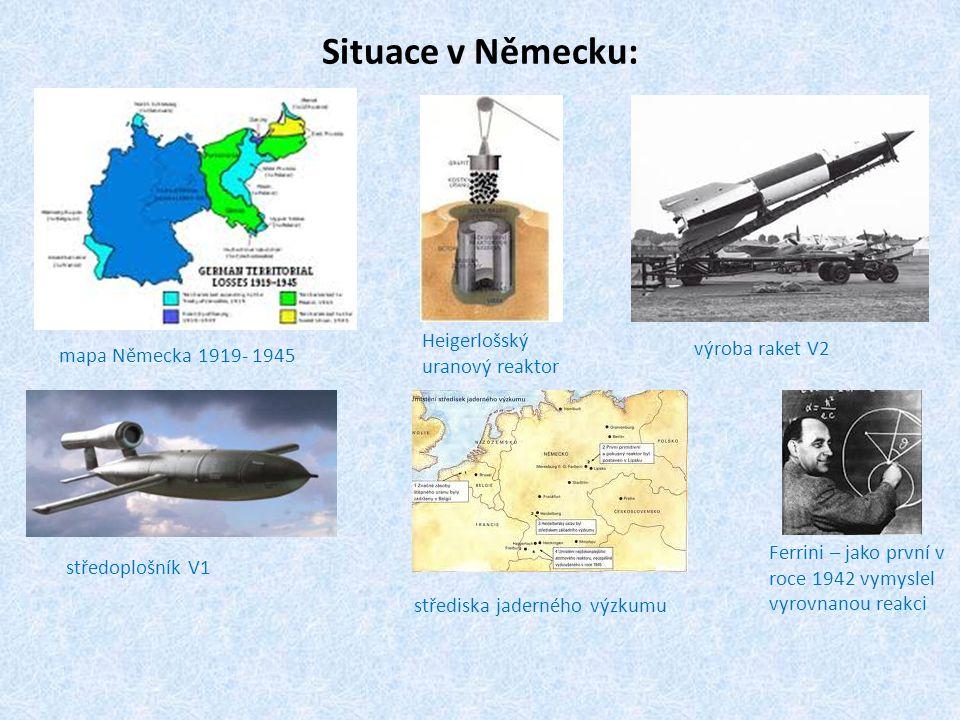 Situace v Německu: mapa Německa 1919- 1945 výroba raket V2 středoplošník V1 střediska jaderného výzkumu Ferrini – jako první v roce 1942 vymyslel vyro