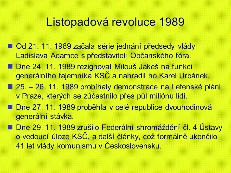 Listopadová revoluce 1989 Od 21. 11. 1989 začala série jednání předsedy vlády Ladislava Adamce s představiteli Občanského fóra. Dne 24. 11. 1989 rezig