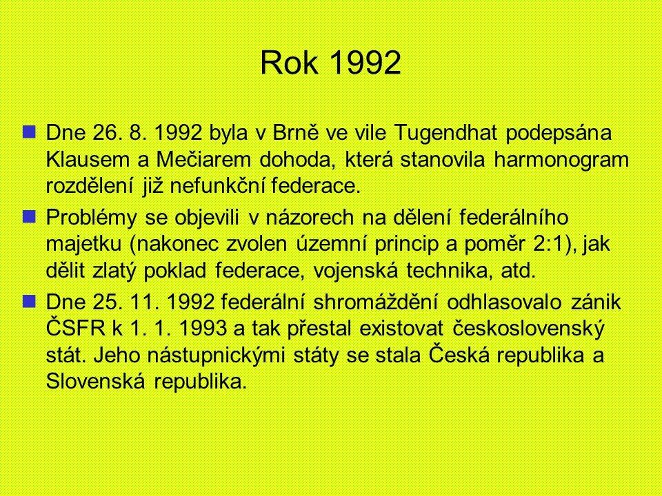 Rok 1992 Dne 26. 8. 1992 byla v Brně ve vile Tugendhat podepsána Klausem a Mečiarem dohoda, která stanovila harmonogram rozdělení již nefunkční federa