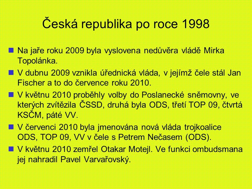 Česká republika po roce 1998 Na jaře roku 2009 byla vyslovena nedůvěra vládě Mirka Topolánka. V dubnu 2009 vznikla úřednická vláda, v jejímž čele stál
