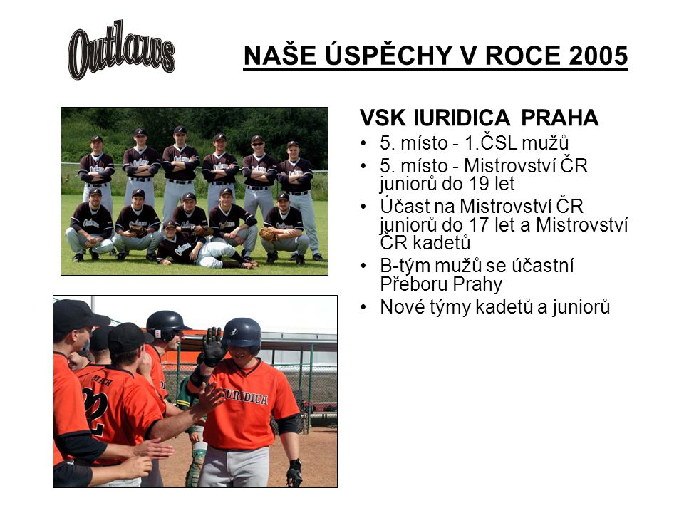 VSK IURIDICA PRAHA 5. místo - 1.ČSL mužů 5.