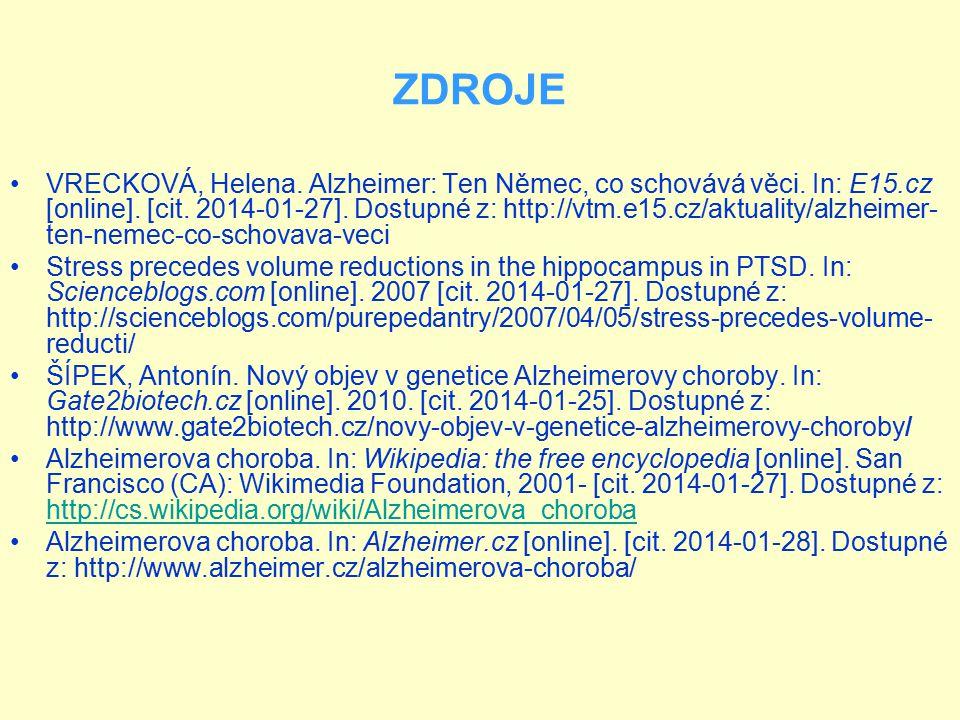 ZDROJE VRECKOVÁ, Helena. Alzheimer: Ten Němec, co schovává věci. In: E15.cz [online]. [cit. 2014-01-27]. Dostupné z: http://vtm.e15.cz/aktuality/alzhe
