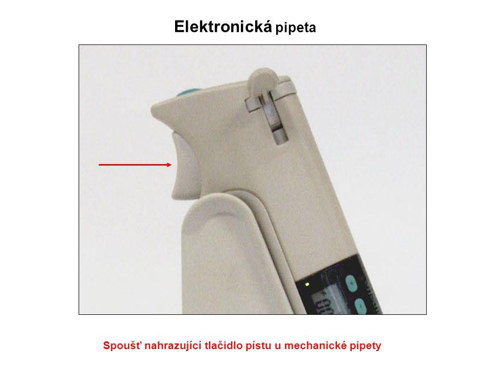 Spoušť nahrazující tlačidlo pístu u mechanické pipety Elektronická pipeta