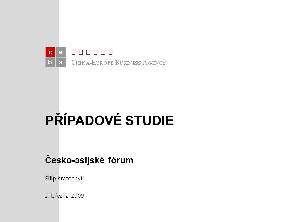 PŘÍPADOVÉ STUDIE Česko-asijské fórum 2. března 2009 Filip Kratochvíl