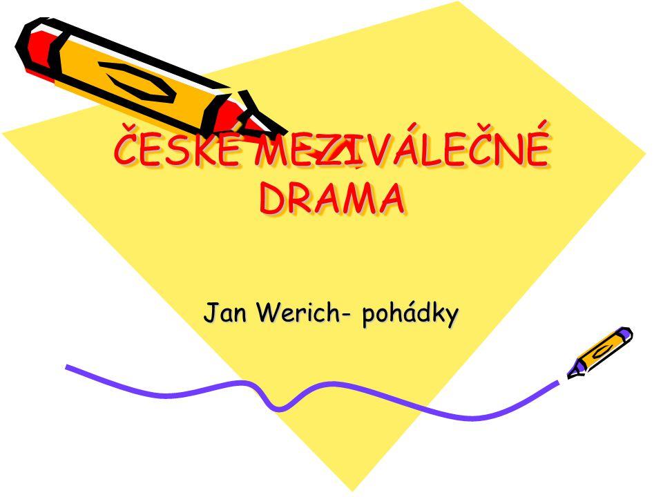 ČESKÉ MEZIVÁLEČNÉ DRAMA Jan Werich- pohádky