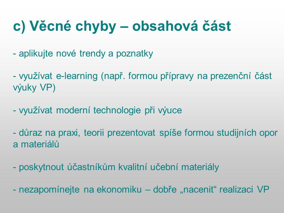 c) Věcné chyby – obsahová část - aplikujte nové trendy a poznatky - využívat e-learning (např.