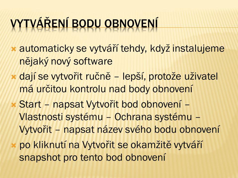  automaticky se vytváří tehdy, když instalujeme nějaký nový software  dají se vytvořit ručně – lepší, protože uživatel má určitou kontrolu nad body