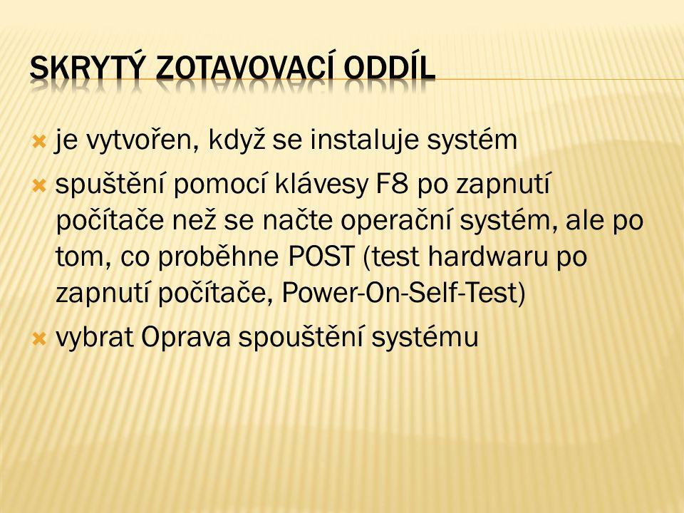  je vytvořen, když se instaluje systém  spuštění pomocí klávesy F8 po zapnutí počítače než se načte operační systém, ale po tom, co proběhne POST (t