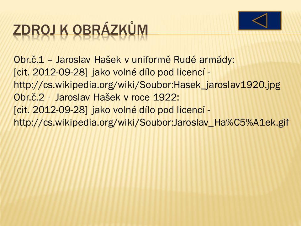 Obr.č.1 – Jaroslav Hašek v uniformě Rudé armády: [cit.