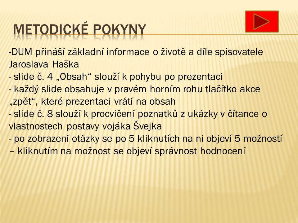 -DUM přináší základní informace o životě a díle spisovatele Jaroslava Haška - slide č.