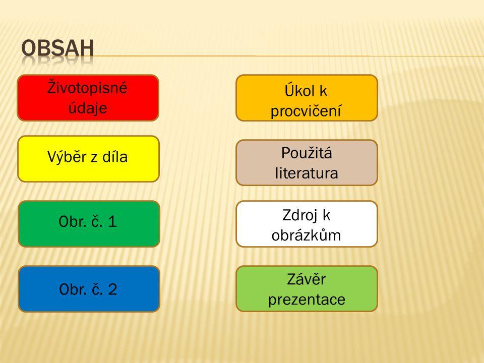 Životopisné údaje Výběr z díla Obr.č. 1 Obr. č.