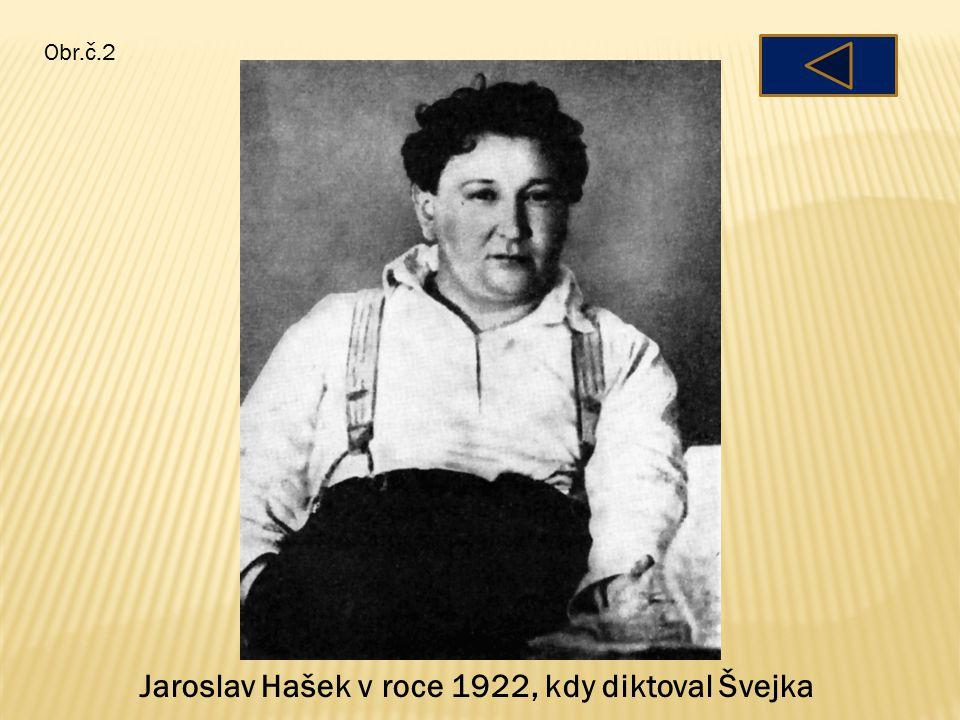 Jaroslav Hašek v roce 1922, kdy diktoval Švejka Obr.č.2