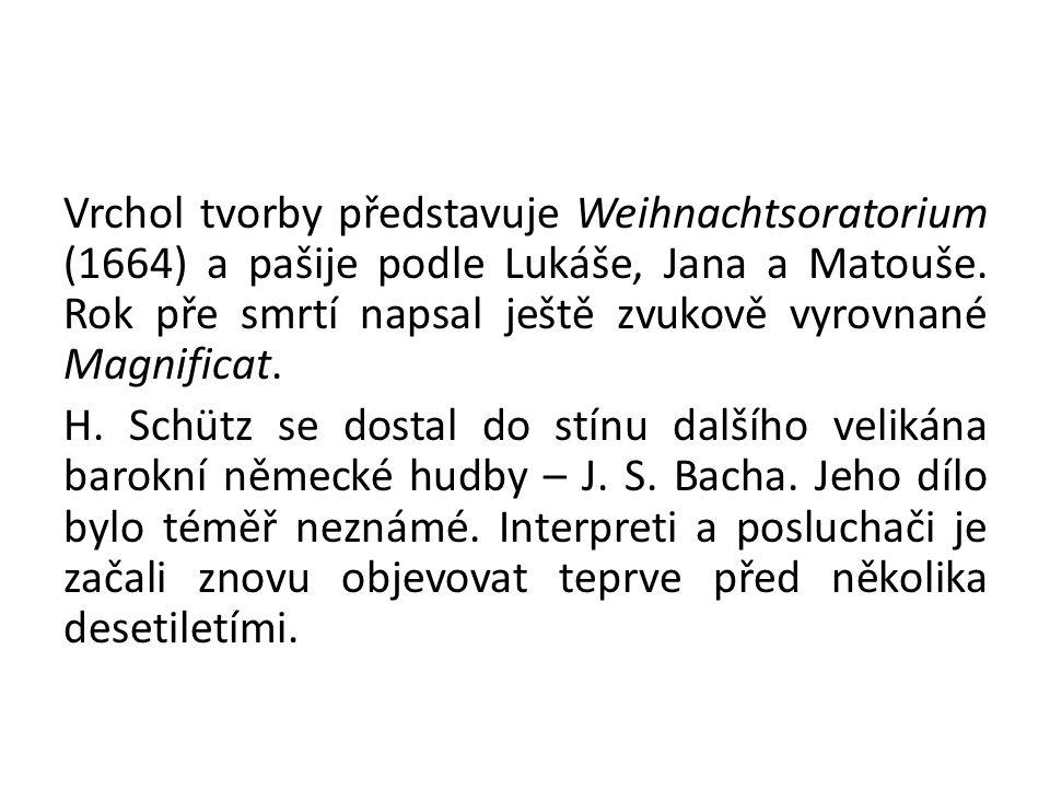 Vrchol tvorby představuje Weihnachtsoratorium (1664) a pašije podle Lukáše, Jana a Matouše. Rok pře smrtí napsal ještě zvukově vyrovnané Magnificat. H