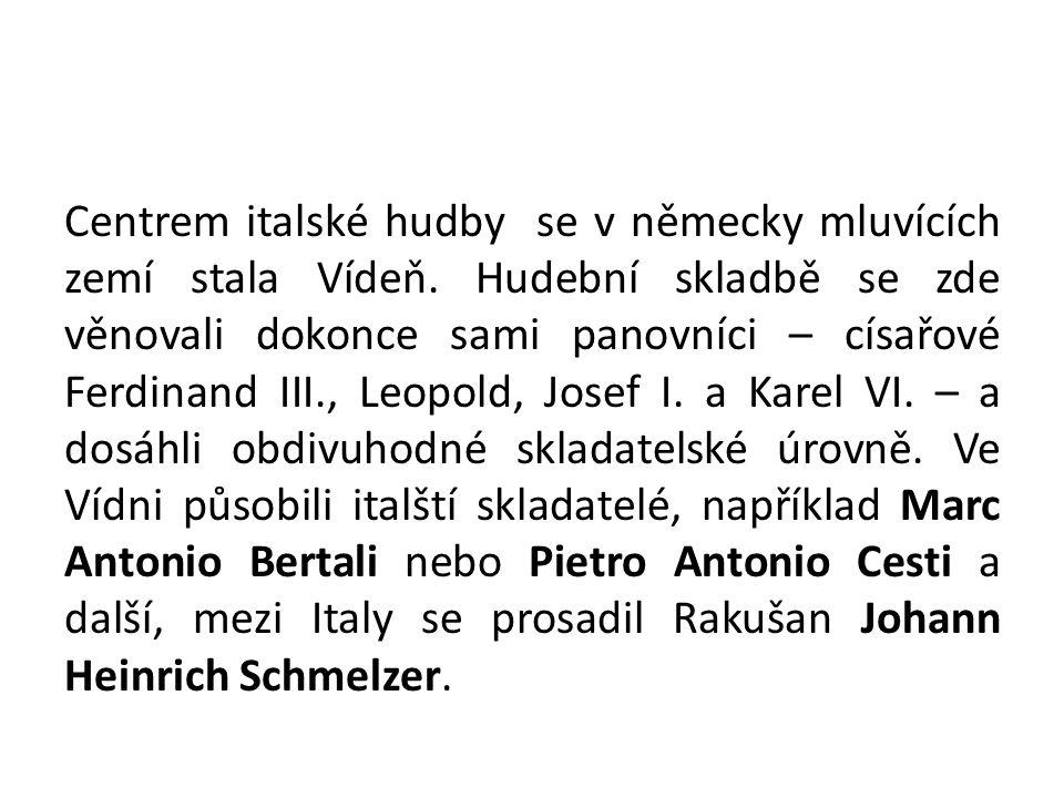 Centrem italské hudby se v německy mluvících zemí stala Vídeň.